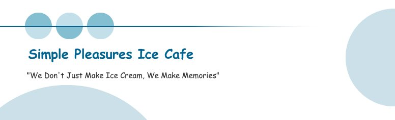 Simple Pleasures Ice Cafe The Best Handcrafted Cream In